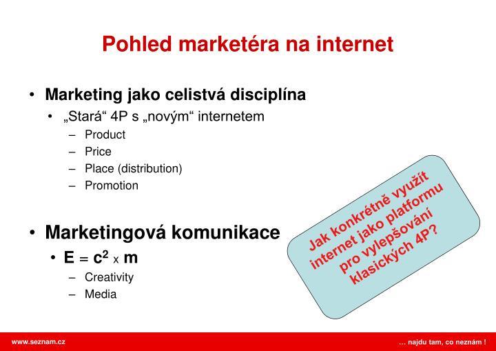 Pohled marketéra na internet
