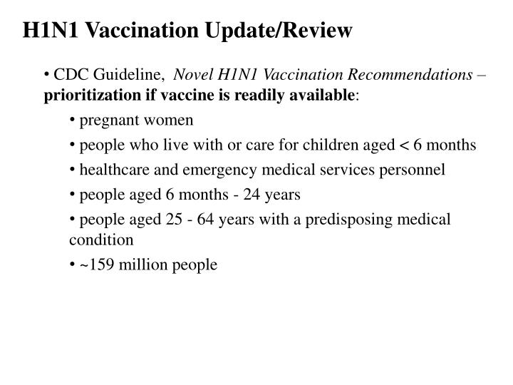 H1N1 Vaccination Update/Review
