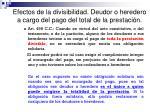 efectos de la divisibilidad deudor o heredero a cargo del pago del total de la prestaci n
