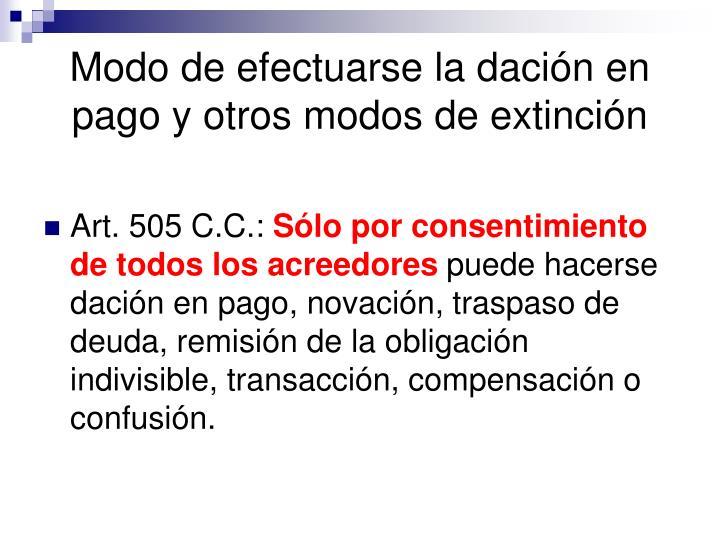 Modo de efectuarse la dación en pago y otros modos de extinción
