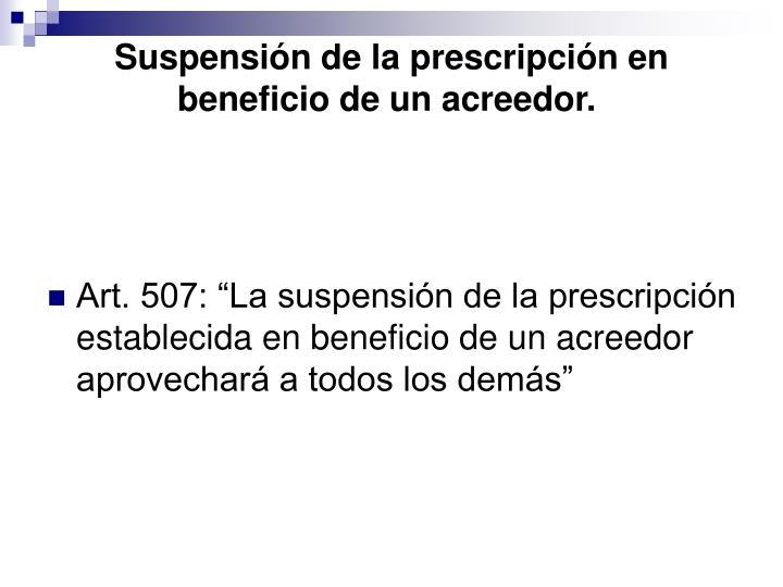 Suspensión de la prescripción en beneficio de un acreedor.