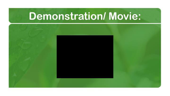 Demonstration/ Movie: