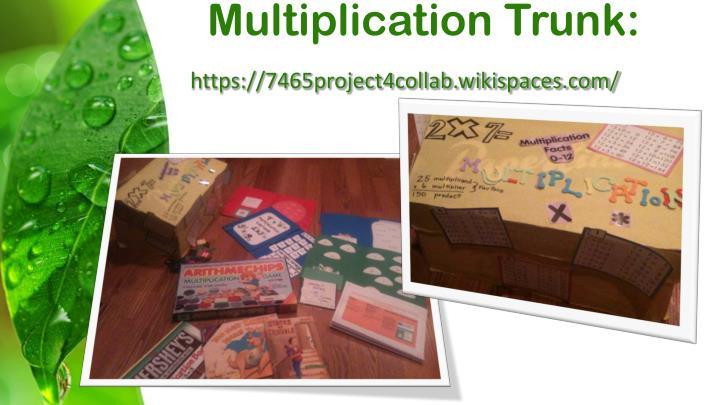 Multiplication Trunk: