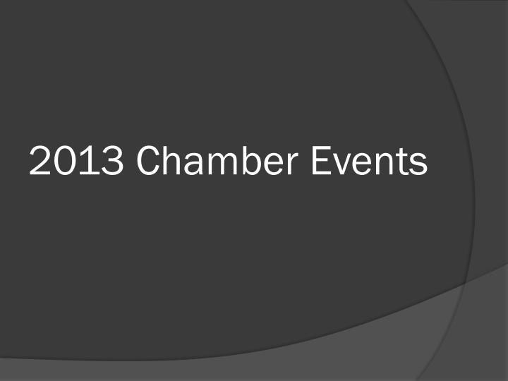 2013 Chamber Events