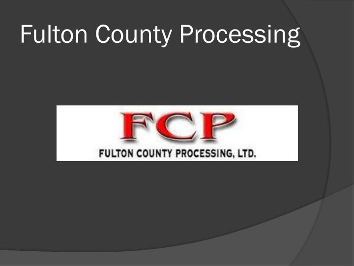 Fulton County Processing