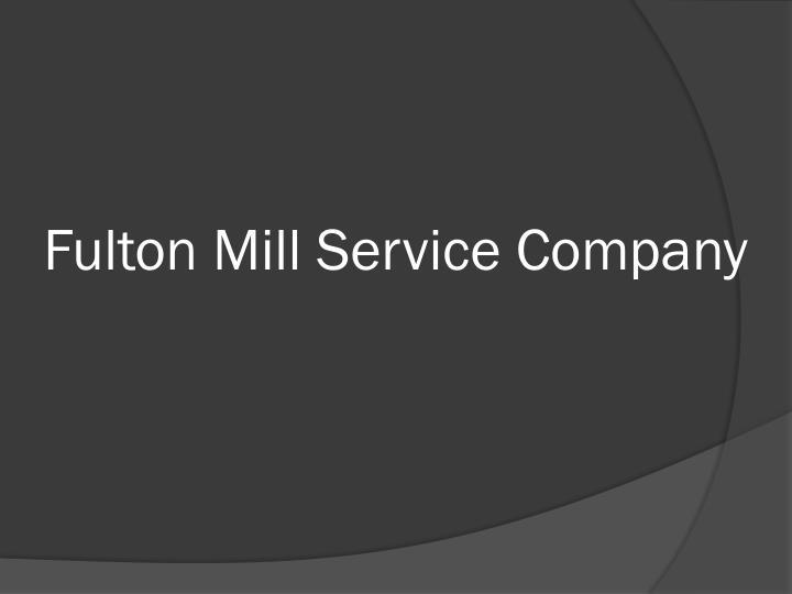 Fulton Mill Service Company