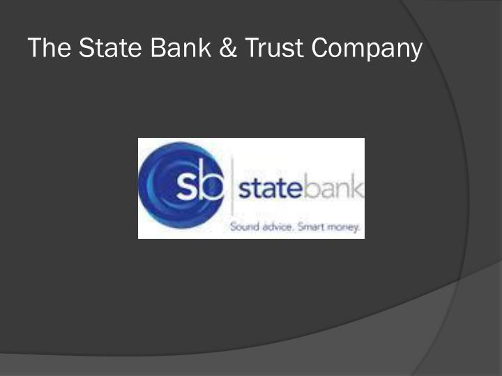 The State Bank & Trust Company