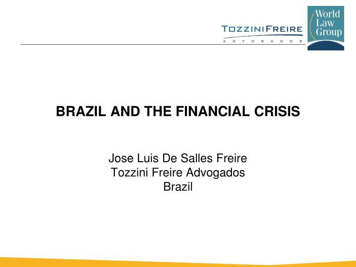 BRAZIL AND THE FINANCIAL CRISIS