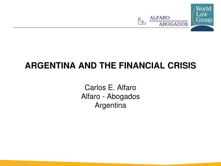 ARGENTINA AND THE FINANCIAL CRISIS