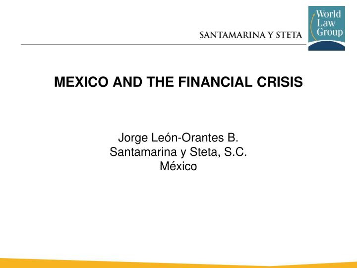 MEXICO AND THE FINANCIAL CRISIS