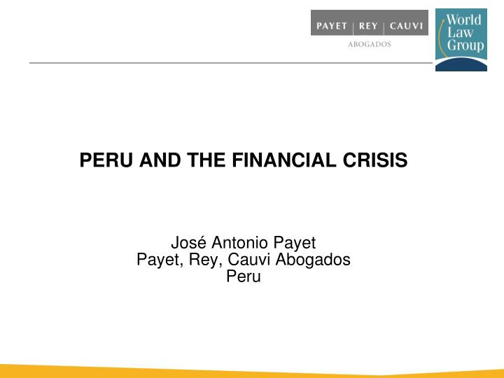 PERU AND THE FINANCIAL CRISIS