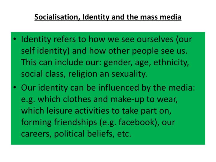 Socialisation, Identity and the mass media