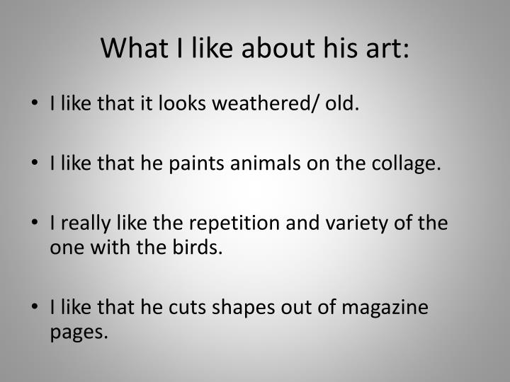 What I like about his art:
