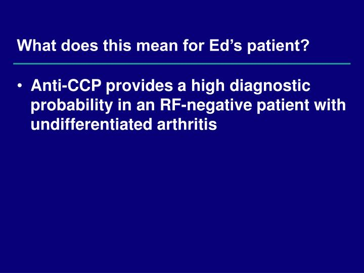What does this mean for Ed's patient?