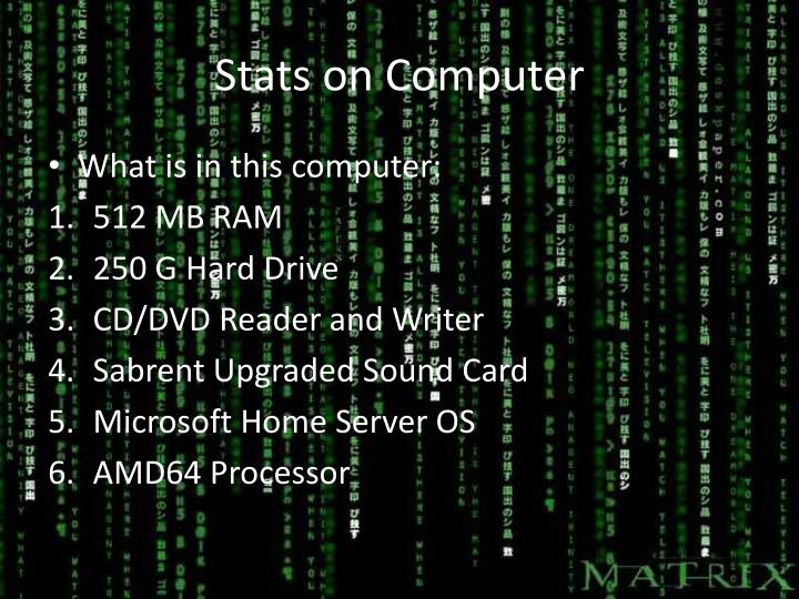 Stats on computer