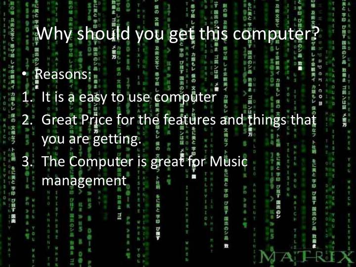 Why should you get this computer?