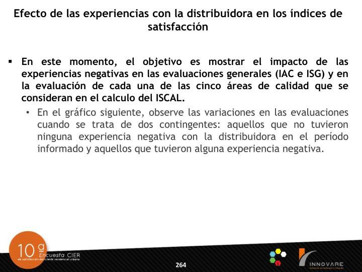Efecto de las experiencias con la distribuidora en los índices de satisfacción