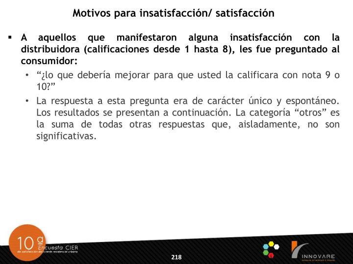 Motivos para insatisfacción/ satisfacción