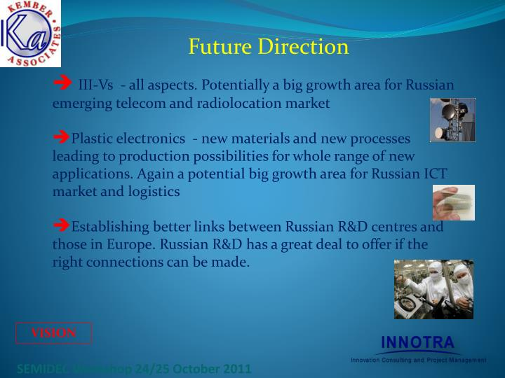 III-Vs  - all aspects. Potentially a big growth area for Russian emerging telecom and radiolocation market