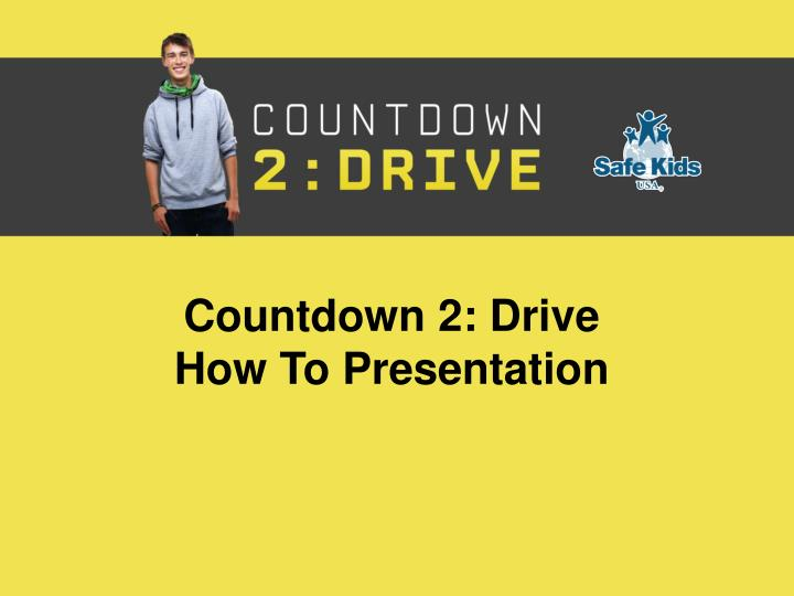 Countdown 2 drive how to presentation