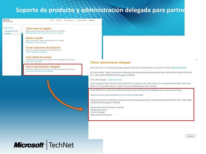 Soporte de producto y administración delegada para partners