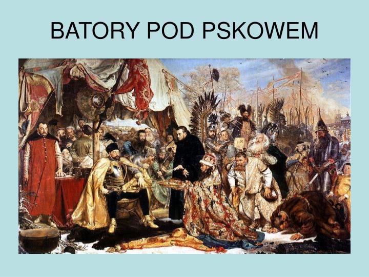 BATORY POD PSKOWEM