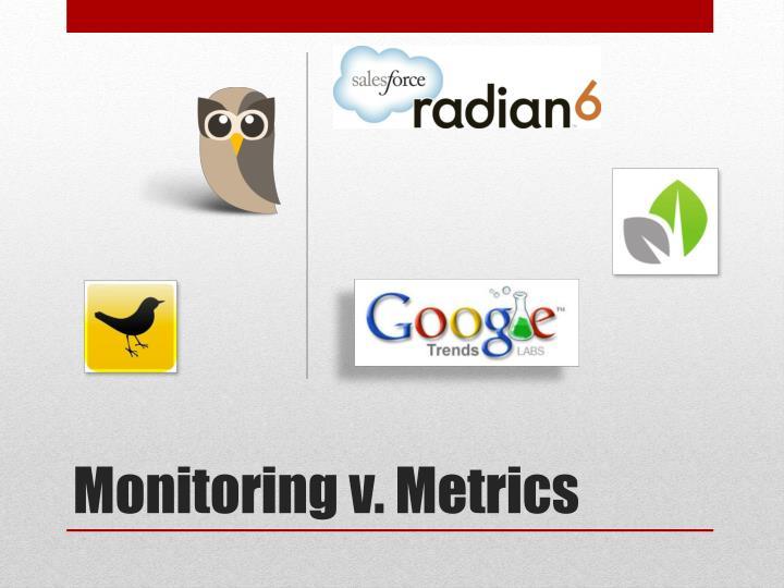 Monitoring v. Metrics