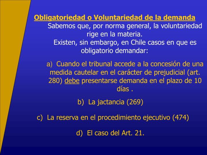 Obligatoriedad o Voluntariedad de la demanda
