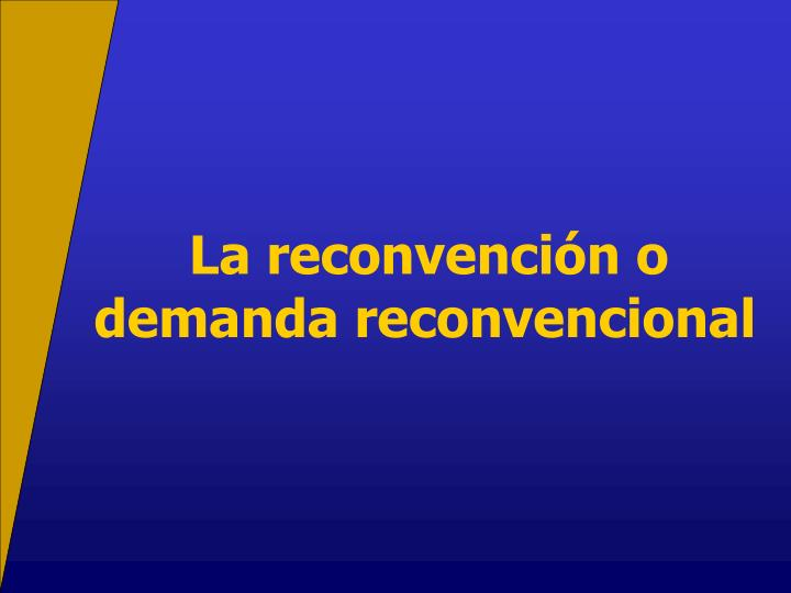 La reconvención o demanda reconvencional