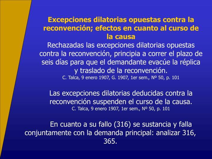 Excepciones dilatorias opuestas contra la reconvención; efectos en cuanto al curso de la causa