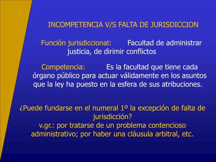 INCOMPETENCIA V/S FALTA DE JURISDICCION