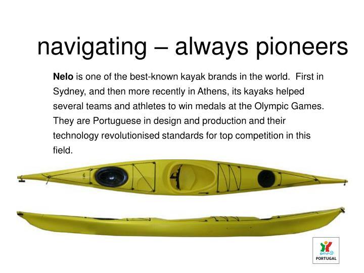 navigating – always pioneers