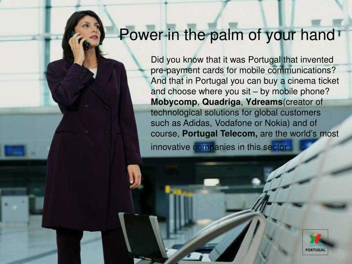 Power in the palm of your hand