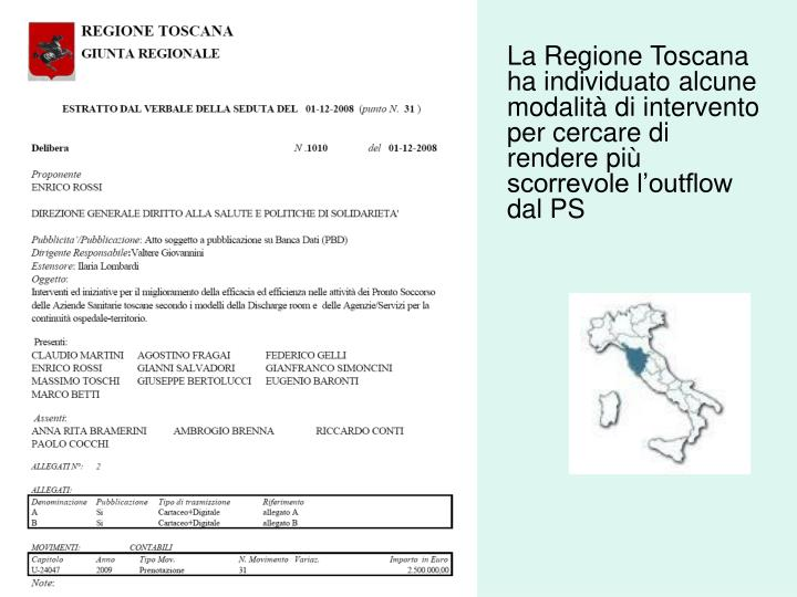 La Regione Toscana ha individuato alcune modalità di intervento per cercare di rendere più scorrevole l'outflow dal PS