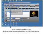 click on the windows media icon select windows media player format wmv custom resize