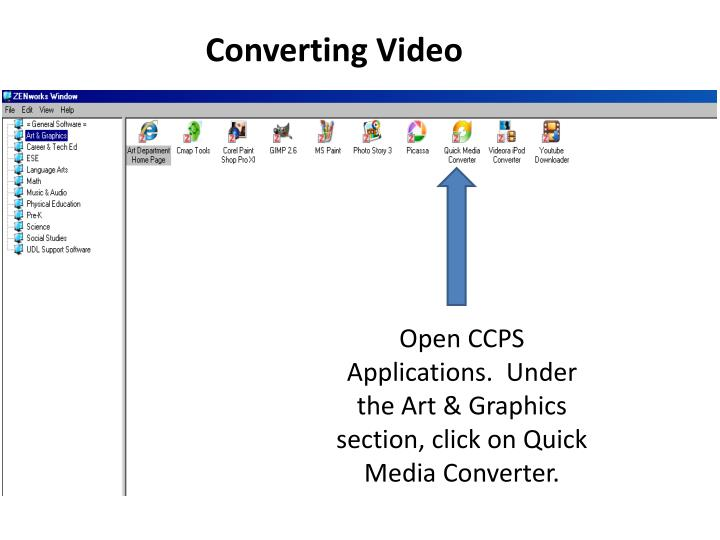 Open ccps applications under the art graphics section click on quick media converter