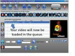 your video will now be loaded in the queue