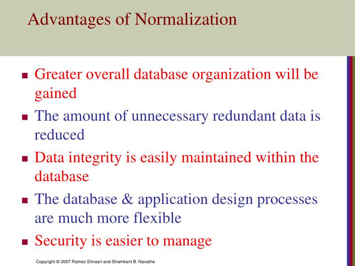 Greater overall database organization will be gained