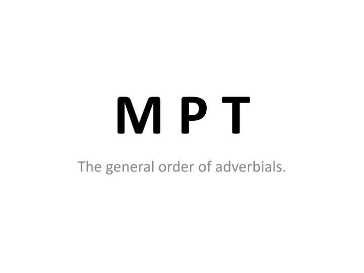 M P T