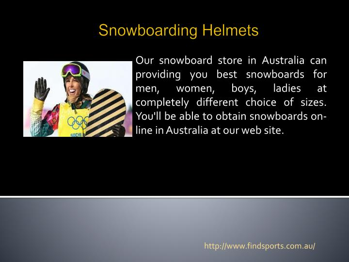 Our snowboard store in Australia can providing you best snowboards for men, women, boys, ladies at completely different choice of sizes. You'll be able to obtain snowboards on-line in Australia at our web site.