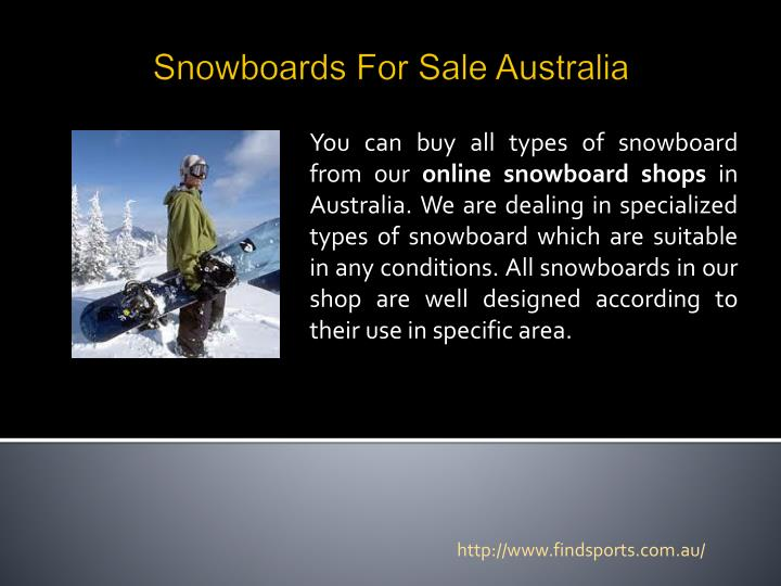 You can buy all types of snowboard from our