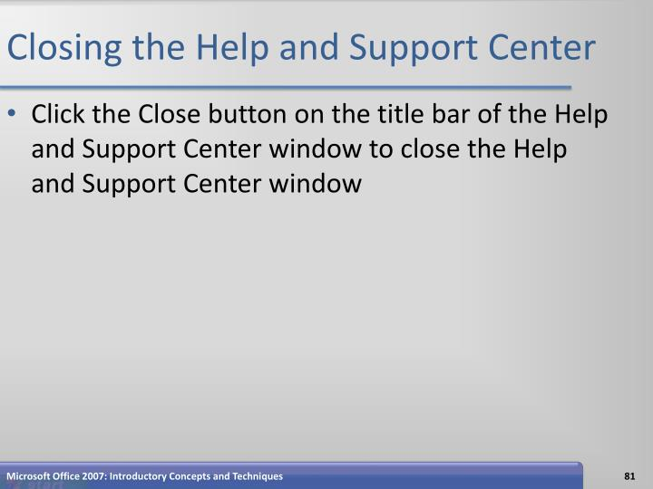 Closing the Help and Support Center