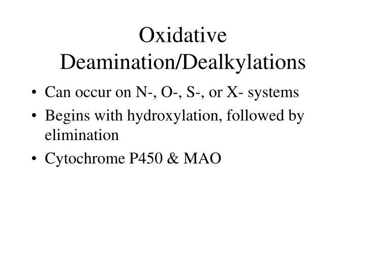 Oxidative Deamination/Dealkylations