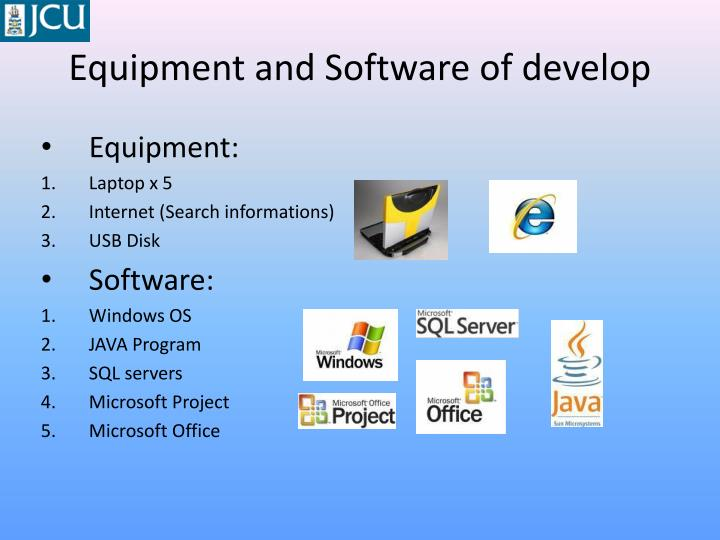 Equipment and Software of develop