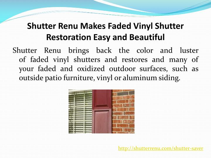 Shutter renu makes faded vinyl shutter restoration easy and beautiful