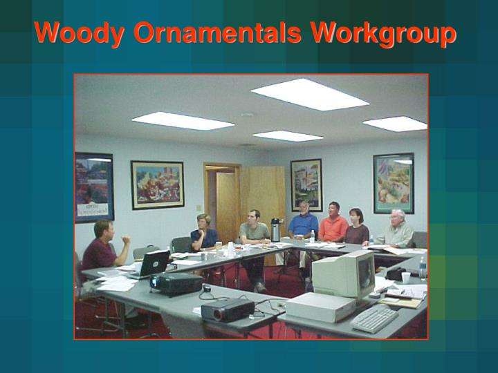 Woody Ornamentals Workgroup