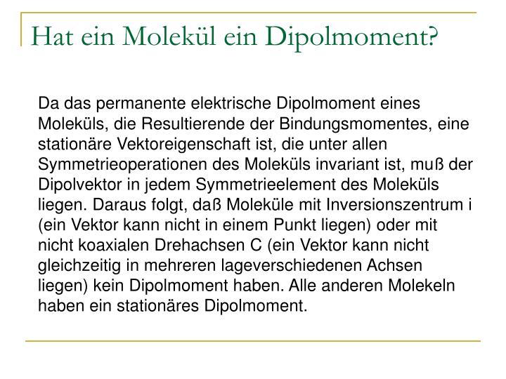 Hat ein Molekül ein Dipolmoment?