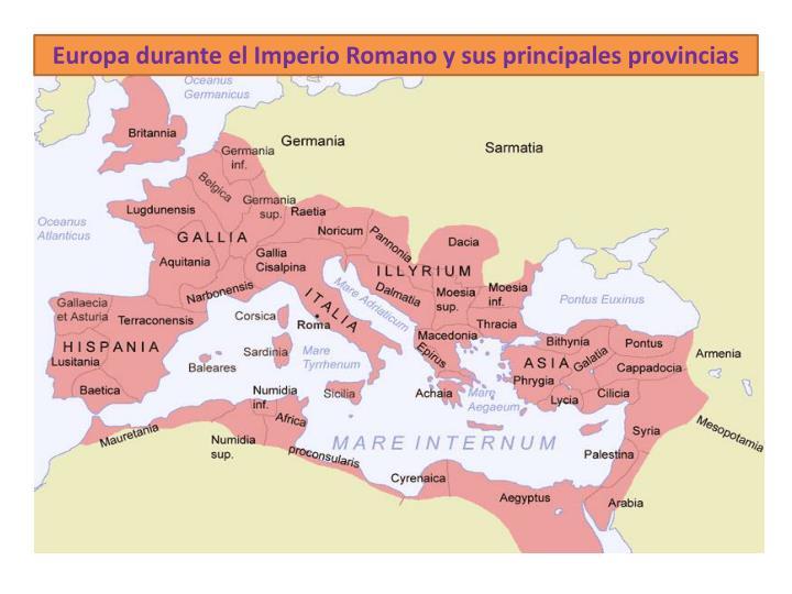 Europa durante el Imperio Romano y sus principales provincias
