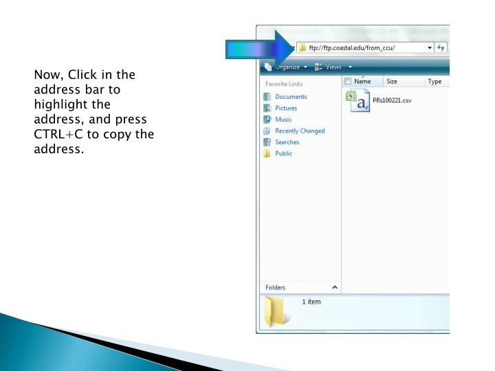 Now, Click in the address bar to highlight the address, and press CTRL+C to copy the address.