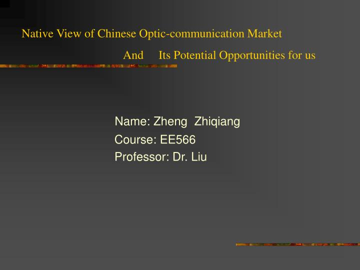 Native View of Chinese Optic-communication Market